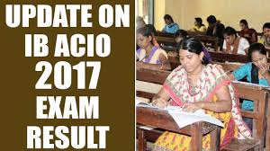 Acio 2017 Results Official Notification Ib Acio 2017 Results Expected To Be Declare By This Week Oneindia