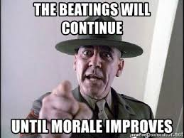 Continue Meme - the beatings will continue until morale improves military logic