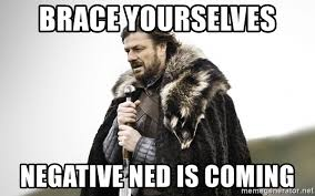 Ned Meme - brace yourselves negative ned is coming negative ned meme