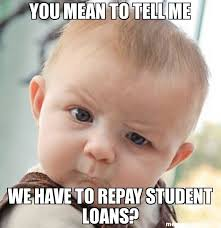 Meme Mean - you mean to tell me we have to repay student loans meme 6703 duke