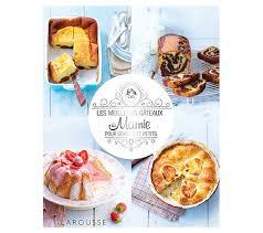 meilleur livre de cuisine livre de cuisine larousse les meilleurs gâteaux de mamie livres de