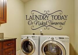 laundry today or tomorrow wall decal for laundry room