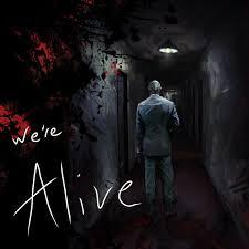 we u0027re alive a