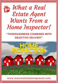 what a real estate agent wants from a home inspector