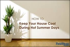 How To Keep House by 10 Tips To Keep Your House Cool All Summer