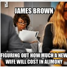 James Brown Meme - james brown figuring out how much anew wife will costin alimony
