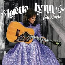 loretta lynn full circle amazon com music