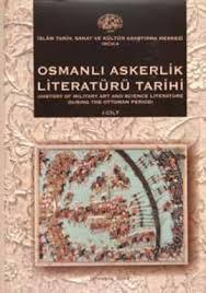 Ottoman Literature Osmanli Askerlik Literatürü Tarihi History Of And