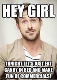 Make Ryan Gosling Meme - huffhuff dream man pinterest ryan gosling hey girl girl