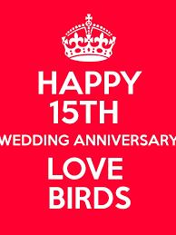 15 wedding anniversary happy 15th wedding anniversary birds keep calm and posters