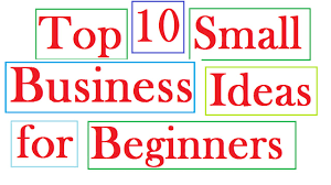 top 10 small business ideas for beginners