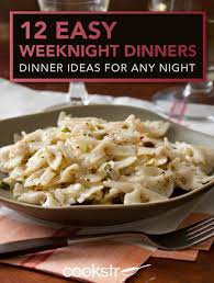 Any Ideas For Dinner 30 Weeknight Dinners Dinner Ideas For Any Night Cookstr Com