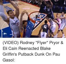 Blake Griffin Memes - 54 cirus video rodney flyer pryor eli cain reenacted blake