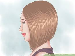 hair styles that thins u face 5 ways to make your face look thinner wikihow
