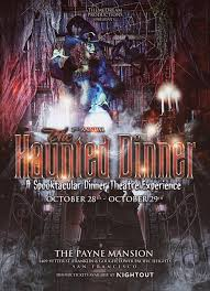 haunted house dinner spooktacular show u0026 afterlife party payne