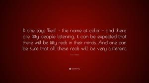 different reds josef albers quote if one says the name of color and