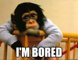 Bored Meme - i m bored bored monkey quickmeme