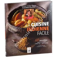 cuisine indienne facile la cuisine indienne facile kirane grover gupta editions dauphin