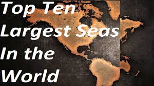 Map Of The Seas In The World by Top Ten Largest Seas In The World Youtube