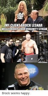 Brock Lesnar Meme - eyman my client brock lesnar will conquer your virginity streak new