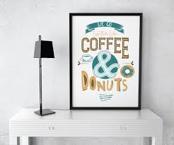 Cafe Kitchen Decor by Brown Teal Funny Coffee And Donut Quote Kitchen Decor Donuts