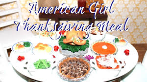 thanksgiving american diy american doll thanksgiving food youtube