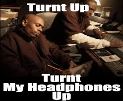 Turnt Up Meme - turnt up turnt my headphones up meme eunum e unum art