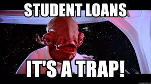 Its A Trap Meme - student loans it s a trap ackbar it s a trap meme generator