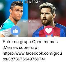 Memes Sobre Messi - crt ou messi muleke atrevido entre no grupo open memes memes sobre