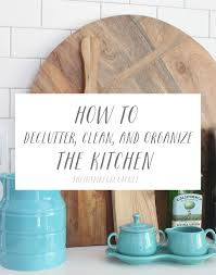 How To Organize The Kitchen - how to declutter clean and organize the kitchen the inspired room