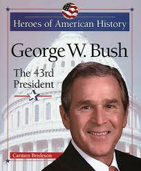 george w bush the 43rd president heroes of american history