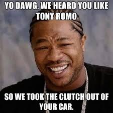Tony Romo Meme Images - yo dawg we heard you like tony romo so we took the clutch out of