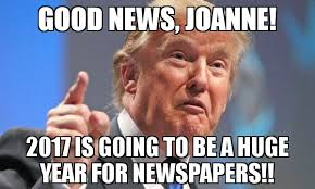 Good News Meme - good news joanne 2017 is going to be a huge year for newspapers