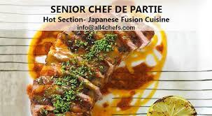 chef de partie cuisine senior chef de partie section japanese fusion cuisine
