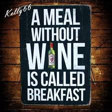 a meal without wine is called breakfast kelly66 a meal without wine is called breakfast new metal plaque
