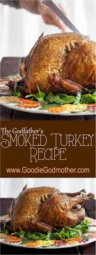 the godfather s smoked turkey goodie godmother a recipe and