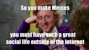 Must Have Memes - this must meme something to someone simplicity in my complexity