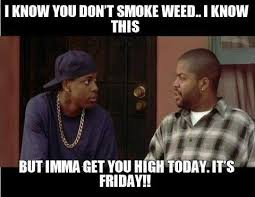 Friday Smokey Memes - simple friday smokey meme smokey gonna you high today cause it s