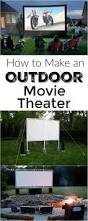 how to make your own backyard movie theater u0026 the best summer