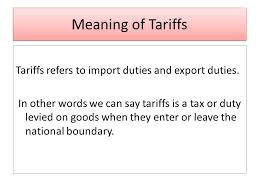 Types Meaning Meaning Of Tariffs Types Of Tariffs Effects Of Tariffs Ppt Video