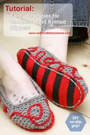 tutorial fancy felt soles for crocheted slippers red handled