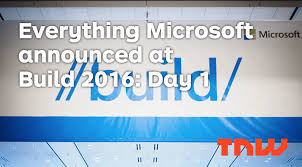 everything microsoft announced at build 2016 day 1