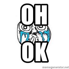 Ok Face Meme - okay crying meme face