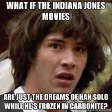 Is Google A Boy Or A Girl Meme - funny star wars pictures what if the indiana jones movies were
