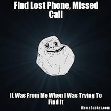 Lost Phone Meme - find lost phone missed call create your own meme
