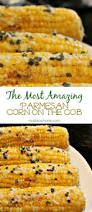 corn dish for thanksgiving parmesan chive corn on the cob recipe bbq grill dishes