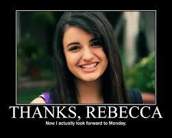 Rebecca Black Friday Meme - rebecca black motivation by keep me posted on deviantart