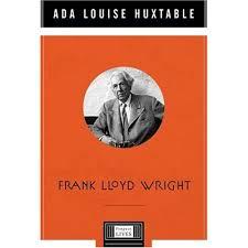 frank lloyd wright biography pdf frank lloyd wright by ada louise huxtable
