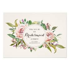 will you be my bridesmaid invite floral will you be my bridesmaid invitations zazzle ca