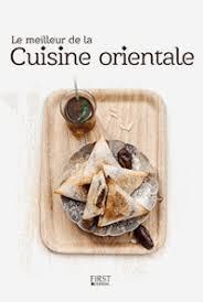 meilleur livre de cuisine le meilleur de la cuisine orientale decitre 9782754074179